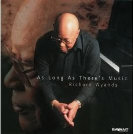 CD Richard Wyands : As Long As There's Music