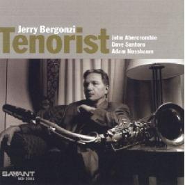CD Jerry Bergonzi : Tenorist