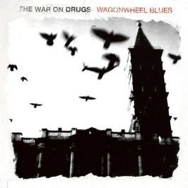 CD War On Drugs : Wagonwheel Blues
