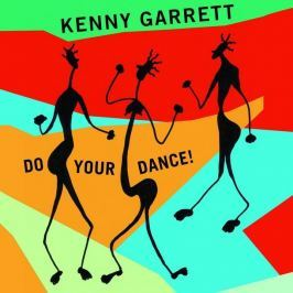 CD Kenny Garrett : Do Your Dance!