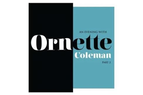 Ornette Coleman : An Evening with Ornette Coleman, Part 2 Hudba