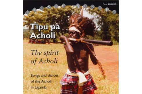 CD Tipu Pa Acholi / Songs & Dances Of Acho Hudba