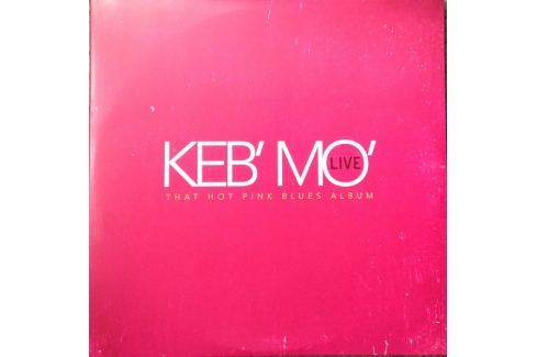 Keb'mo' : Live / that Hot Pink... LP Hudba