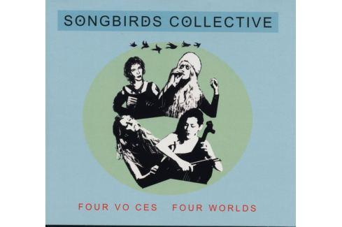 CD Songbirds Collective : Four Voices / Four Who Hudba