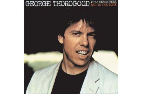 George Thorogood & Destroyers : Bad to the Bone LP Hudba